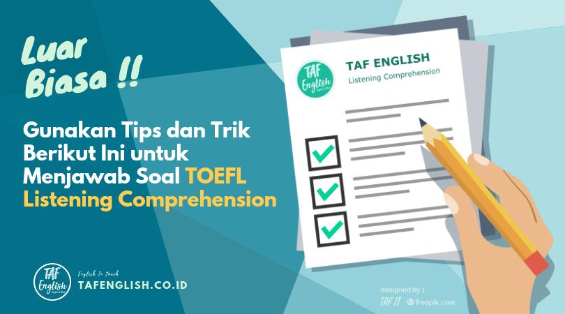 Luar Biasa!! Gunakan Tips dan Trik Berikut Ini untuk Menjawab Soal TOEFL Listening Comprehension dengan Mudah(PART 1)