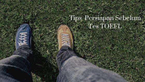 Tips Sukses Persiapan Sebelum Memulai Tes TOEFL